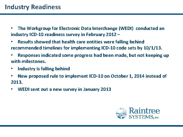 Industry Readiness • The Workgroup for Electronic Data Interchange (WEDI) conducted an industry ICD-10