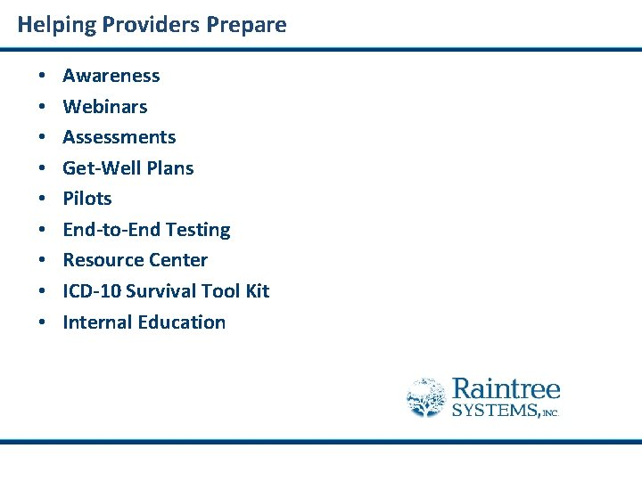 Helping Providers Prepare • • • Awareness Webinars Assessments Get-Well Plans Pilots End-to-End Testing