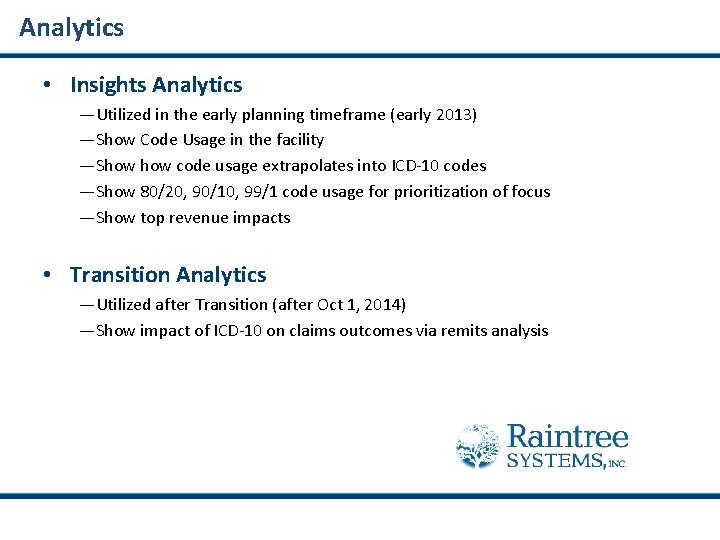 Analytics • Insights Analytics —Utilized in the early planning timeframe (early 2013) —Show Code