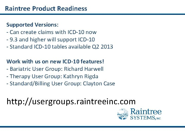 Raintree Product Readiness Supported Versions: - Can create claims with ICD-10 now - 9.