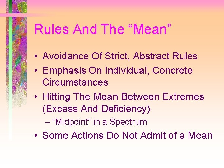 """Rules And The """"Mean"""" • Avoidance Of Strict, Abstract Rules • Emphasis On Individual,"""