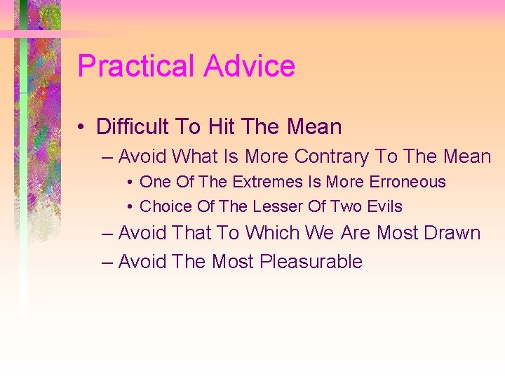 Practical Advice • Difficult To Hit The Mean – Avoid What Is More Contrary