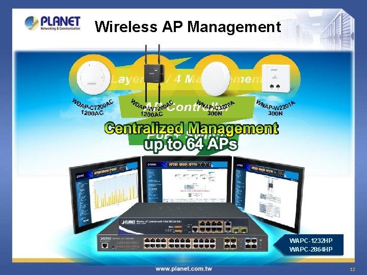 Wireless AP Management WAPC-1232 HP WAPC-2864 HP 12