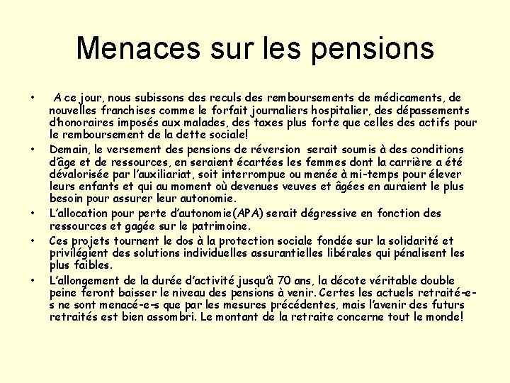 Menaces sur les pensions • • • A ce jour, nous subissons des reculs