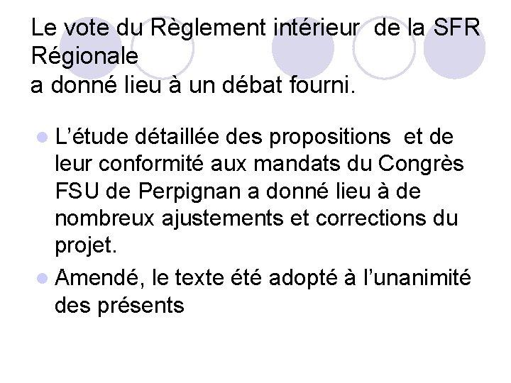 Le vote du Règlement intérieur de la SFR Régionale a donné lieu à un