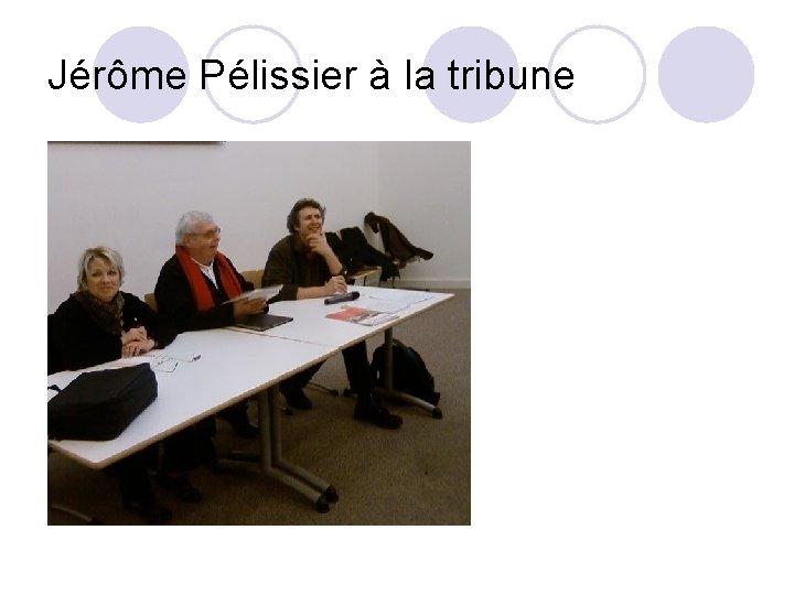Jérôme Pélissier à la tribune