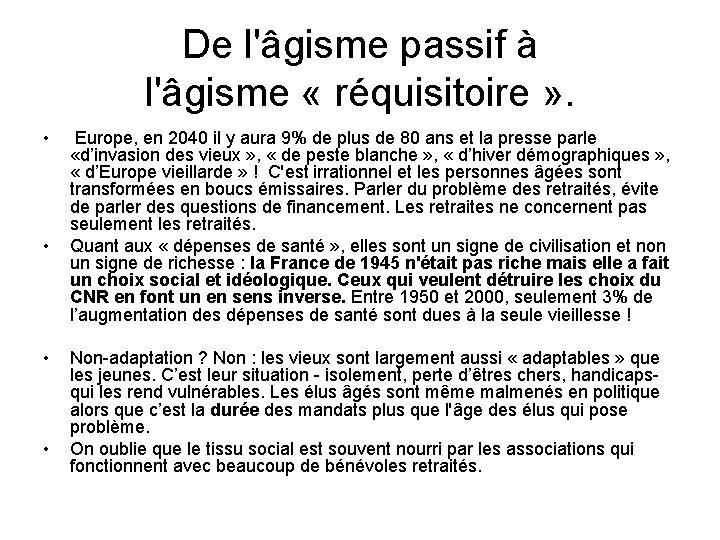 De l'âgisme passif à l'âgisme « réquisitoire » . • • Europe, en 2040