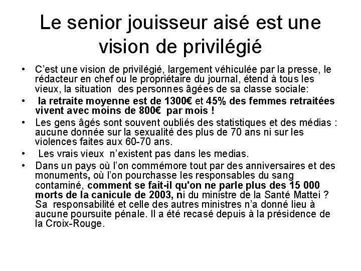 Le senior jouisseur aisé est une vision de privilégié • C'est une vision de