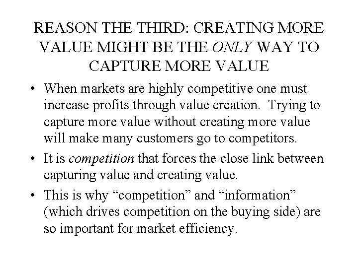 REASON THE THIRD: CREATING MORE VALUE MIGHT BE THE ONLY WAY TO CAPTURE MORE