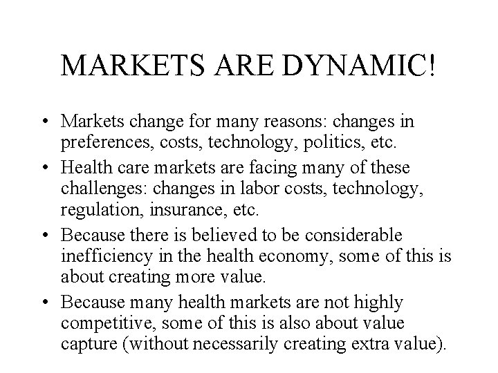 MARKETS ARE DYNAMIC! • Markets change for many reasons: changes in preferences, costs, technology,