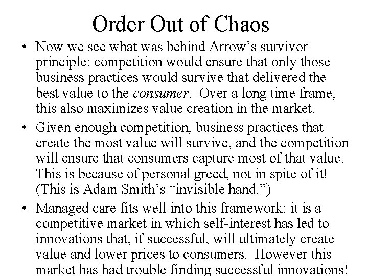 Order Out of Chaos • Now we see what was behind Arrow's survivor principle: