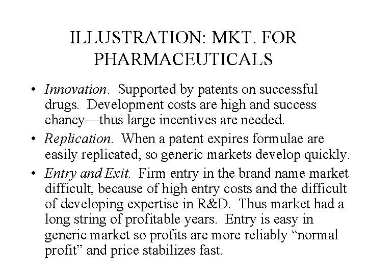 ILLUSTRATION: MKT. FOR PHARMACEUTICALS • Innovation. Supported by patents on successful drugs. Development costs