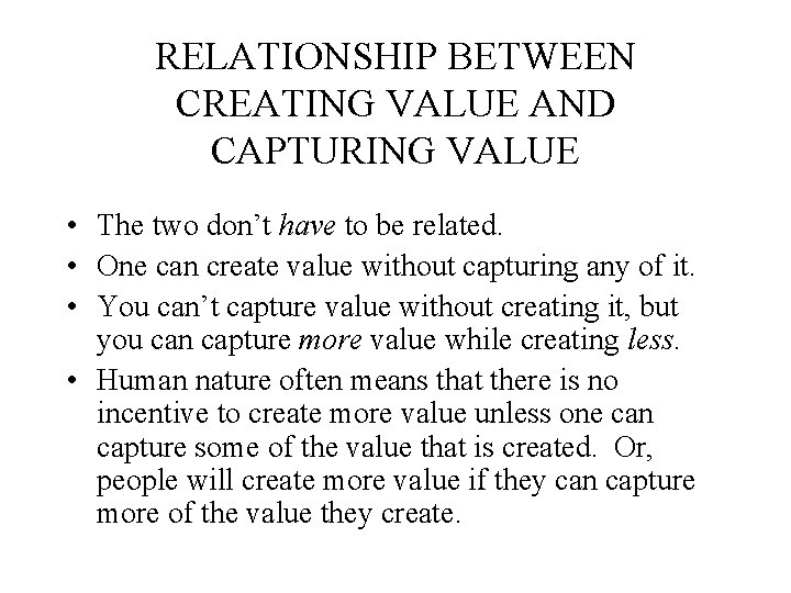 RELATIONSHIP BETWEEN CREATING VALUE AND CAPTURING VALUE • The two don't have to be