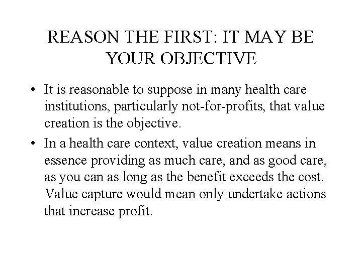 REASON THE FIRST: IT MAY BE YOUR OBJECTIVE • It is reasonable to suppose