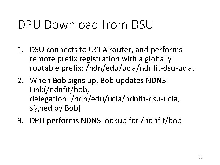 DPU Download from DSU 1. DSU connects to UCLA router, and performs remote prefix