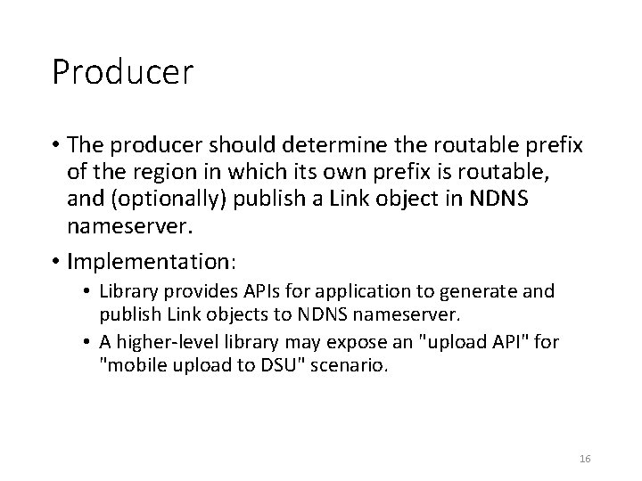 Producer • The producer should determine the routable prefix of the region in which