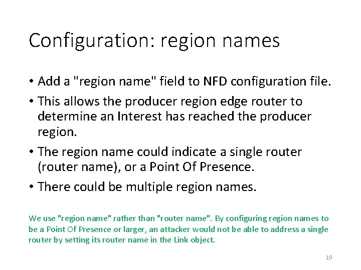 """Configuration: region names • Add a """"region name"""" field to NFD configuration file. •"""