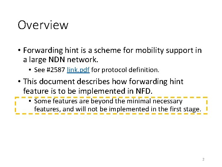 Overview • Forwarding hint is a scheme for mobility support in a large NDN