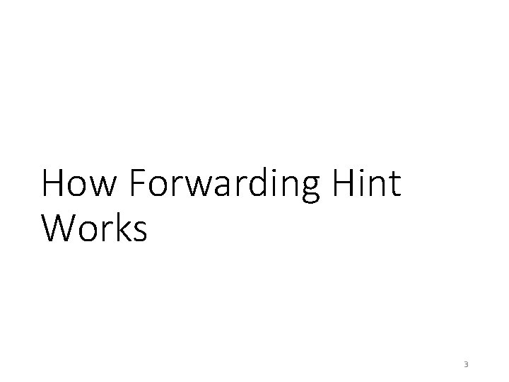 How Forwarding Hint Works 3