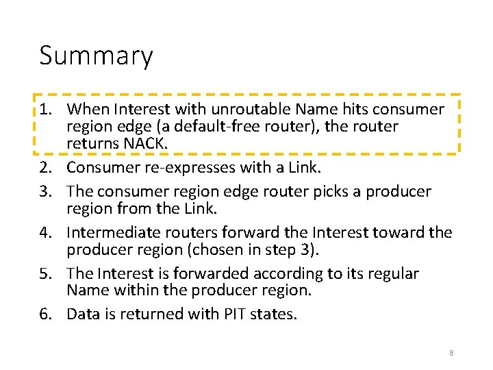 Summary 1. When Interest with unroutable Name hits consumer region edge (a default-free router),