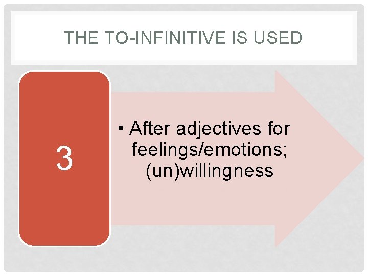 THE TO-INFINITIVE IS USED 3 • After adjectives for feelings/emotions; (un)willingness