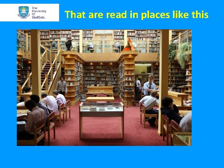 That are read in places like this