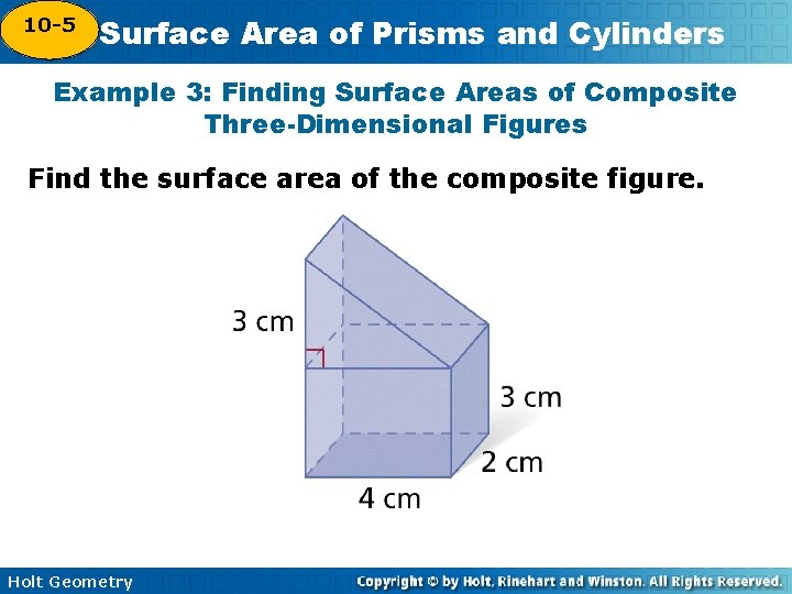 10 -5 Surface Area of Prisms and Cylinders 10 -4 Example 3: Finding Surface