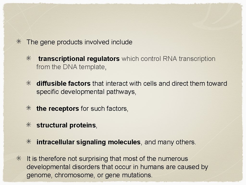 The gene products involved include transcriptional regulators which control RNA transcription from the DNA