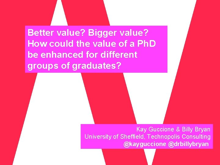 Better value? Bigger value? How could the value of a Ph. D be enhanced