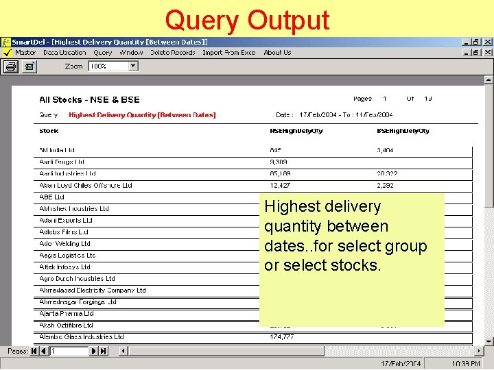 Query Output Highest delivery quantity between dates. . for select group or select stocks.