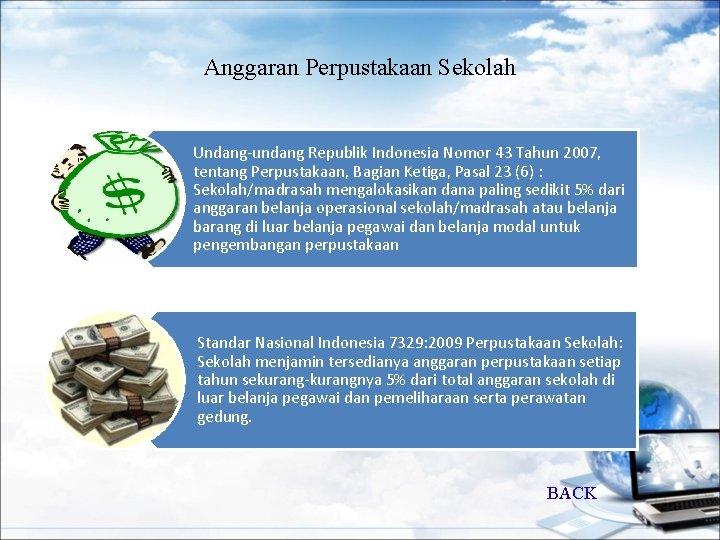 Anggaran Perpustakaan Sekolah Undang-undang Republik Indonesia Nomor 43 Tahun 2007, tentang Perpustakaan, Bagian Ketiga,
