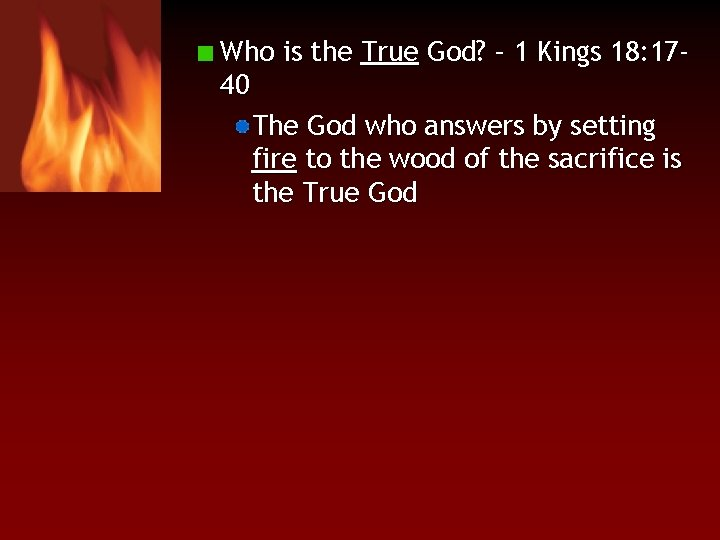 Who is the True God? – 1 Kings 18: 1740 The God who answers