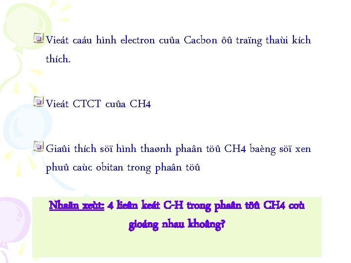 Vieát caáu hình electron cuûa Cacbon ôû traïng thaùi kích thích. Vieát CTCT cuûa