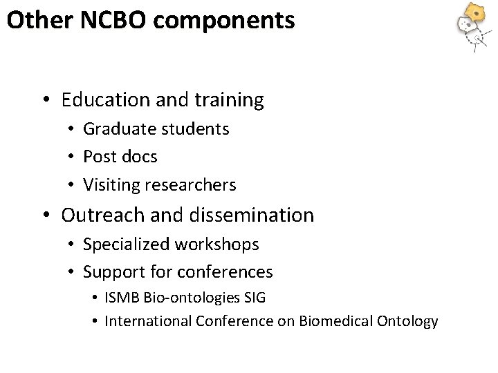 Other NCBO components • Education and training • Graduate students • Post docs •