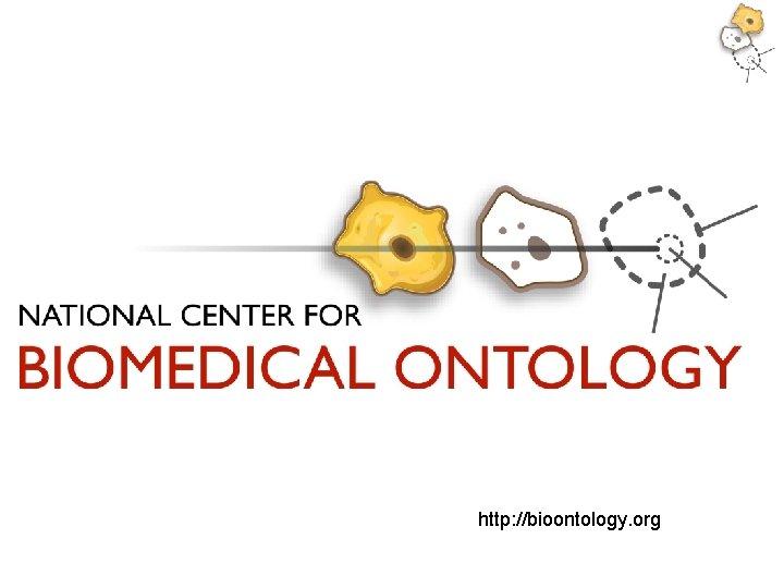 http: //bioontology. org