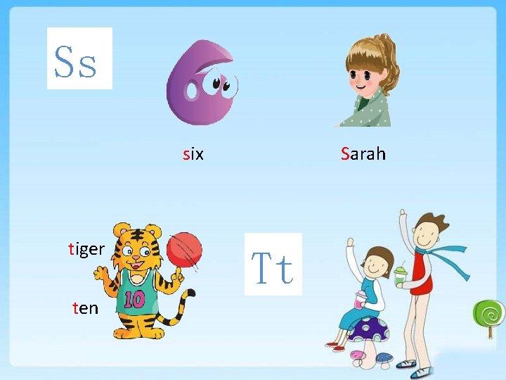 Ss six tiger ten Sarah Tt