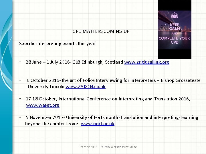 CPD MATTERS COMING UP Specific interpreting events this year • 28 June –