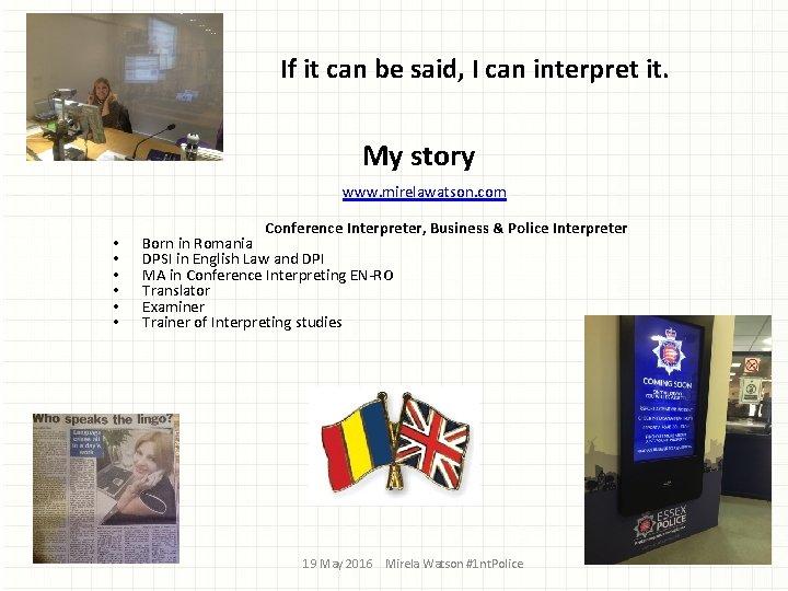If it can be said, I can interpret it. My story www. mirelawatson.