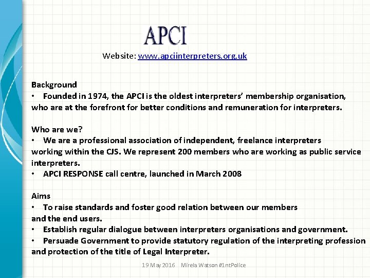 Website: www. apciinterpreters. org. uk Background • Founded in 1974, the APCI is the
