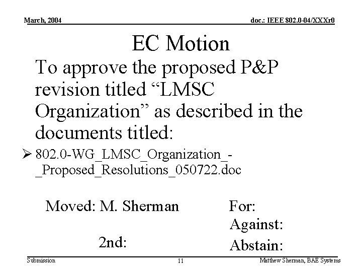 March, 2004 doc. : IEEE 802. 0 -04/XXXr 0 EC Motion To approve the