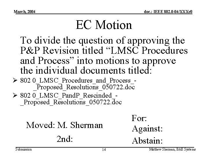 March, 2004 doc. : IEEE 802. 0 -04/XXXr 0 EC Motion To divide the