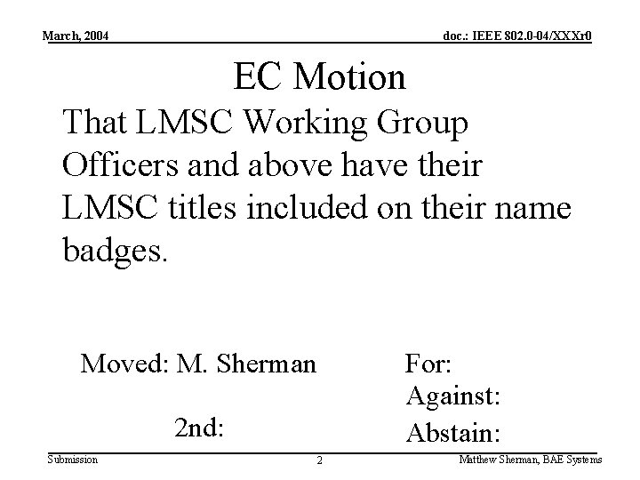 March, 2004 doc. : IEEE 802. 0 -04/XXXr 0 EC Motion That LMSC Working