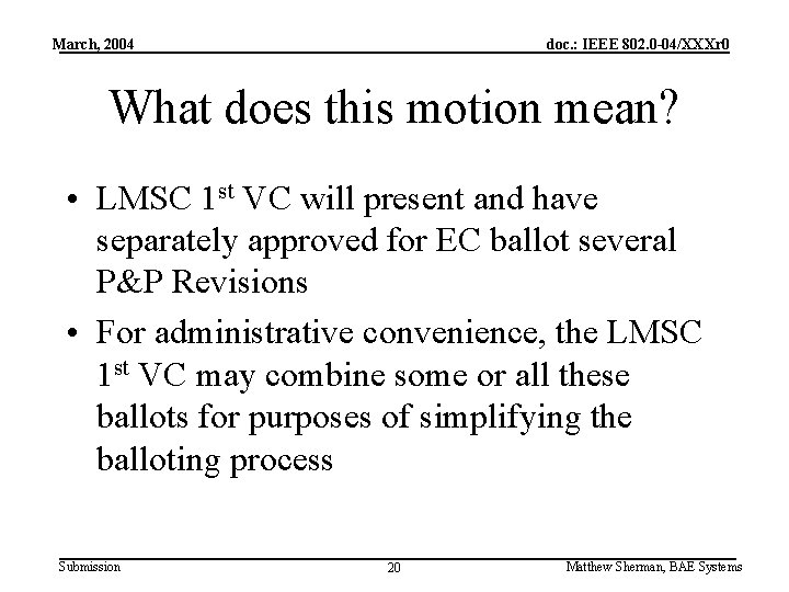 March, 2004 doc. : IEEE 802. 0 -04/XXXr 0 What does this motion mean?