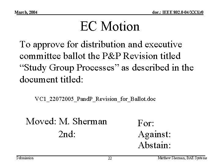 March, 2004 doc. : IEEE 802. 0 -04/XXXr 0 EC Motion To approve for