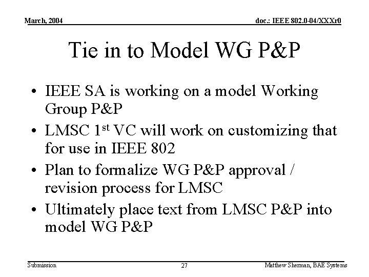 March, 2004 doc. : IEEE 802. 0 -04/XXXr 0 Tie in to Model WG