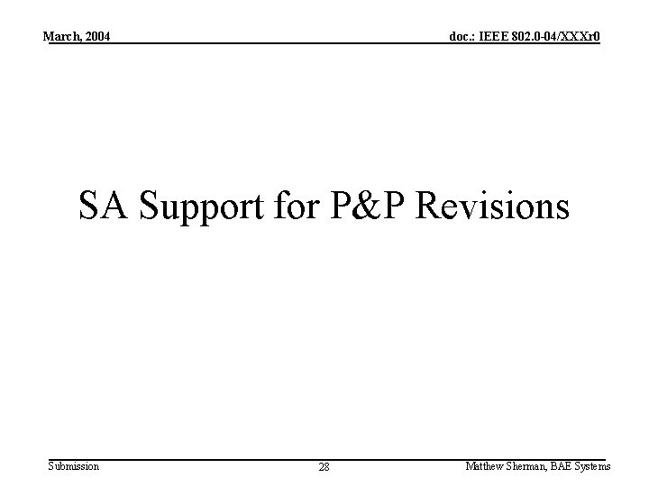 March, 2004 doc. : IEEE 802. 0 -04/XXXr 0 SA Support for P&P Revisions