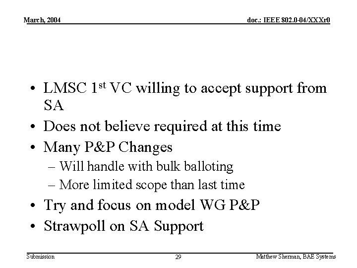 March, 2004 doc. : IEEE 802. 0 -04/XXXr 0 • LMSC 1 st VC