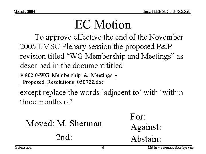 March, 2004 doc. : IEEE 802. 0 -04/XXXr 0 EC Motion To approve effective