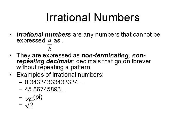 Irrational Numbers • Irrational numbers are any numbers that cannot be expressed as. •