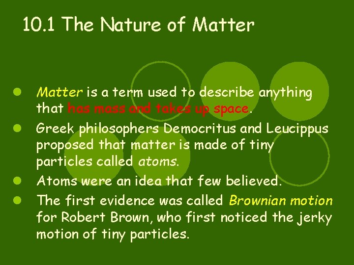 10. 1 The Nature of Matter l Matter is a term used to describe